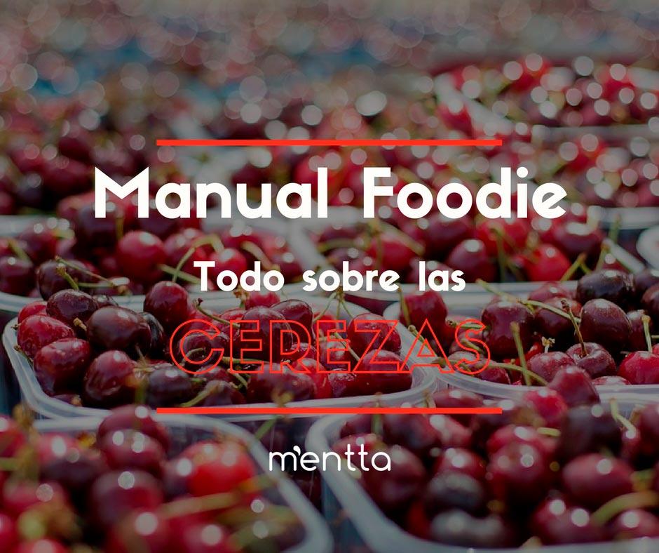 Manual para foodies: ¡Toda la info sobre la cereza!